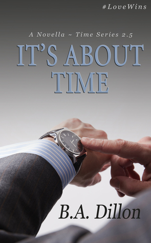 Its About Time (#2.5 Time Series)  by  B.A. Dillon