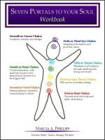 Seven Portals to Your Soul Workbook  by  Marcia A. Phillips