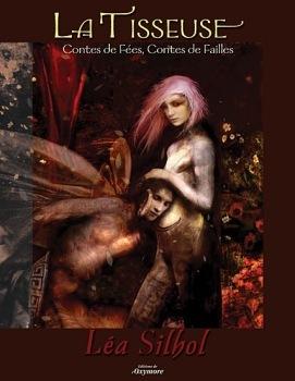 La Tisseuse : Conte de fées, Contes de failles  by  Léa Silhol