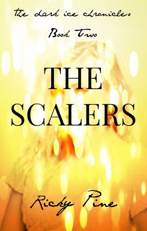 The Scalers (The Dark Ice Chronicles, #2)  by  Ricky Pine