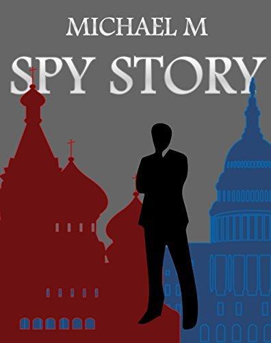 Spy Story  by  Michael M.