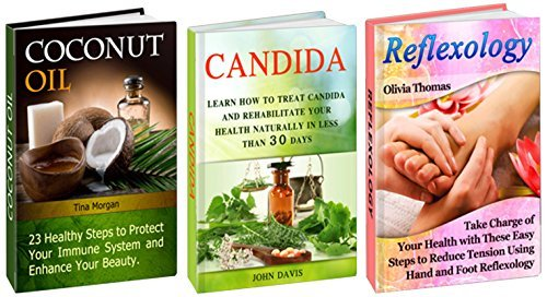 Health Box Set: Take Charge of Your Health Learning How to Treat Candida, Protect Your Immune System and Reduce Tension Using Hand and Foot Reflexology by Tina Morgan