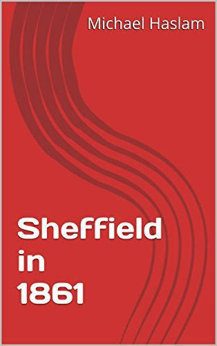 Sheffield in 1861 Michael Haslam
