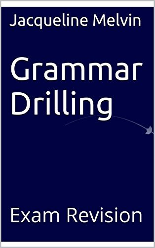 Grammar Drilling: Exam Revision  by  Jacqueline Melvin