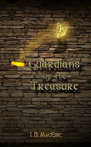 Guardians Of The Treasure (The Kings Treasure Book 1)  by  I. D. MacEirc