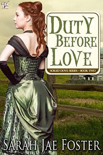 Duty Before Love (Soiled Dove #2) Sarah Jae Foster
