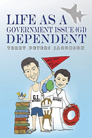Life as a Government Issue (GI) Dependent Terry Peters Jacobson