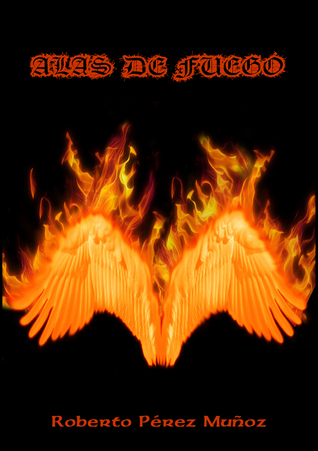 Alas de fuego (Irokuro 0.5)  by  Roberto Pérez Muñoz