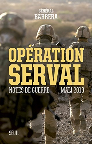 Opération Serval: Notes de guerre, Mali 2013 (DOCUMENTS  by  Bernard Barrera