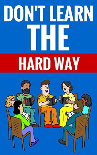 Dont Learn The Hard Way - Personal Development: Self improvement For Happiness And Success Dan Collier And Brittany Nash