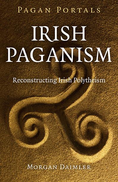 Pagan Portals: Irish Paganism  by  Morgan Daimler