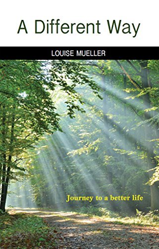 A Different Way: Journey to a better life Louise Mueller