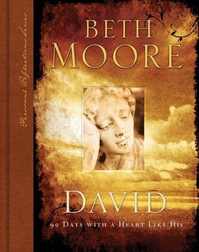 David: 90 Days with A Heart Like His  by  Beth Moore
