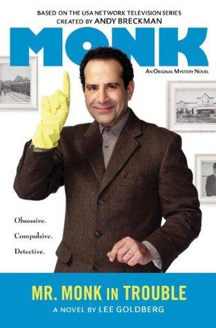 Mr. Monk in Trouble (Mr. Monk, #9)  by  Lee Goldberg