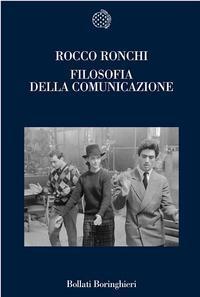 Filosofia della comunicazione  by  Rocco Ronchi