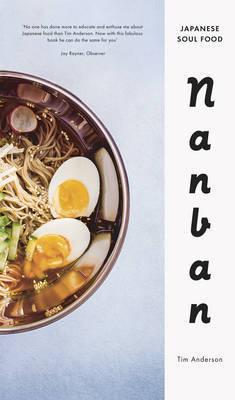 Nanban: Japanese Soul Food  by  Tim Anderson