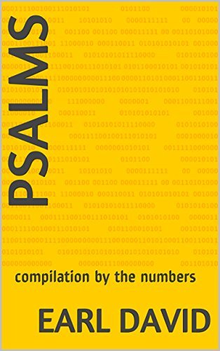 Psalms: compilation  by  the numbers (Psalms by the numbers Book 2) by Earl David