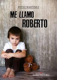 Me llamo Roberto  by  Reyes Martínez