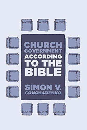 Church Government According to the Bible Simon V Goncharenko