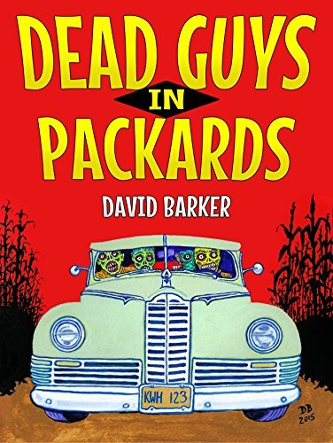 Dead Guys In Packards: The Complete Electro-Thrall Zombie Trilogy  by  David  Barker