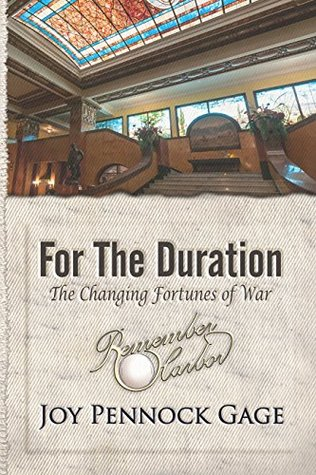 For the Duration: The Changing Fortunes of War  by  Joy Pennock Gage