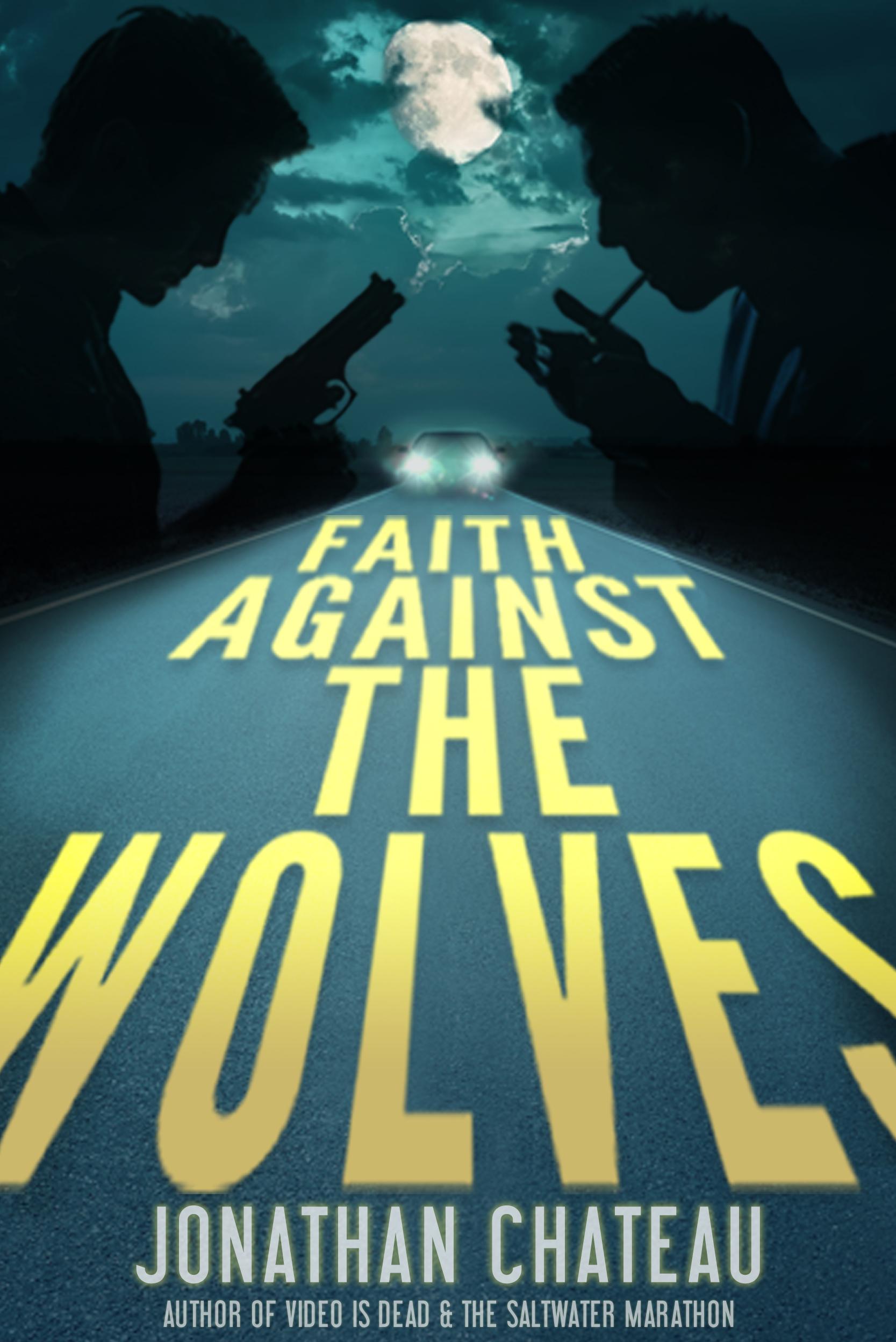 Faith Against the Wolves (Travis Rail, #1)  by  Jonathan Chateau