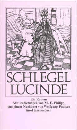 Friedrich Schlegels Lucinde and the Fragments Friedrich von Schlegel