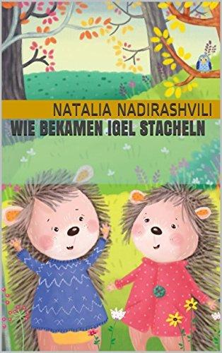 Wie bekamen Igel Stacheln  by  Natalia Nadirashvili