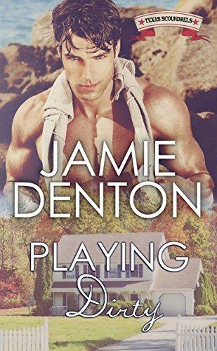 Playing Dirty (Texas Scoundrels Book 2) Jamie Denton