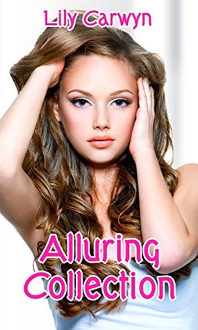 Alluring Collection (First Kiss Romances Collections Book 5) Lily Carwyn