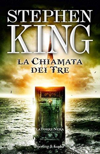 La chiamata dei tre - La Torre Nera II: Con una nuova introduzione dellautore  by  Stephen King