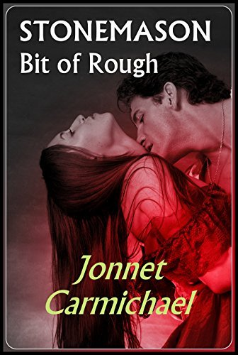 STONEMASON Bit of Rough - an erotic medieval Highland Romance (Highland Handfast for a Day - Book 2)  by  Jonnet Carmichael