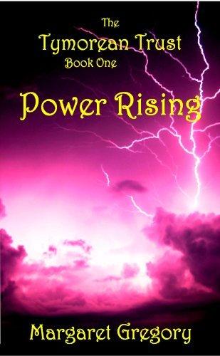 Power Rising (The Tymorean Trust Book 1) Margaret Gregory