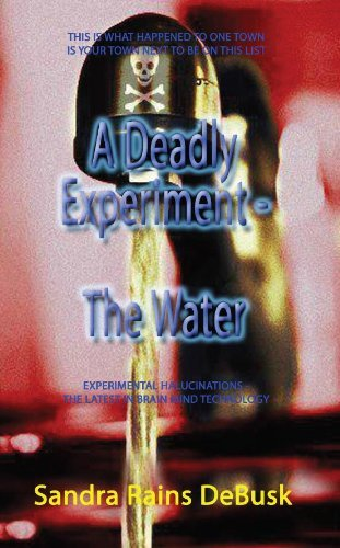 A Deadly Experiment - Book 1 - The Water  by  Sandra Rains DeBusk