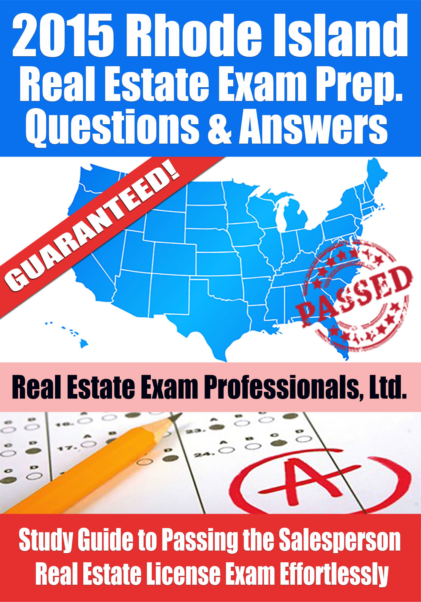 2015 Rhode Island Real Estate Exam Prep Questions and Answers: Study Guide to Passing the Salesperson Real Estate License Exam Effortlessly Real Estate Exam Professionals Ltd.