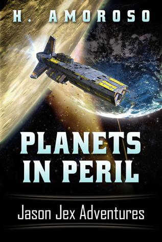 Planets In Peril Jason Jex Adventures Harold Amoroso