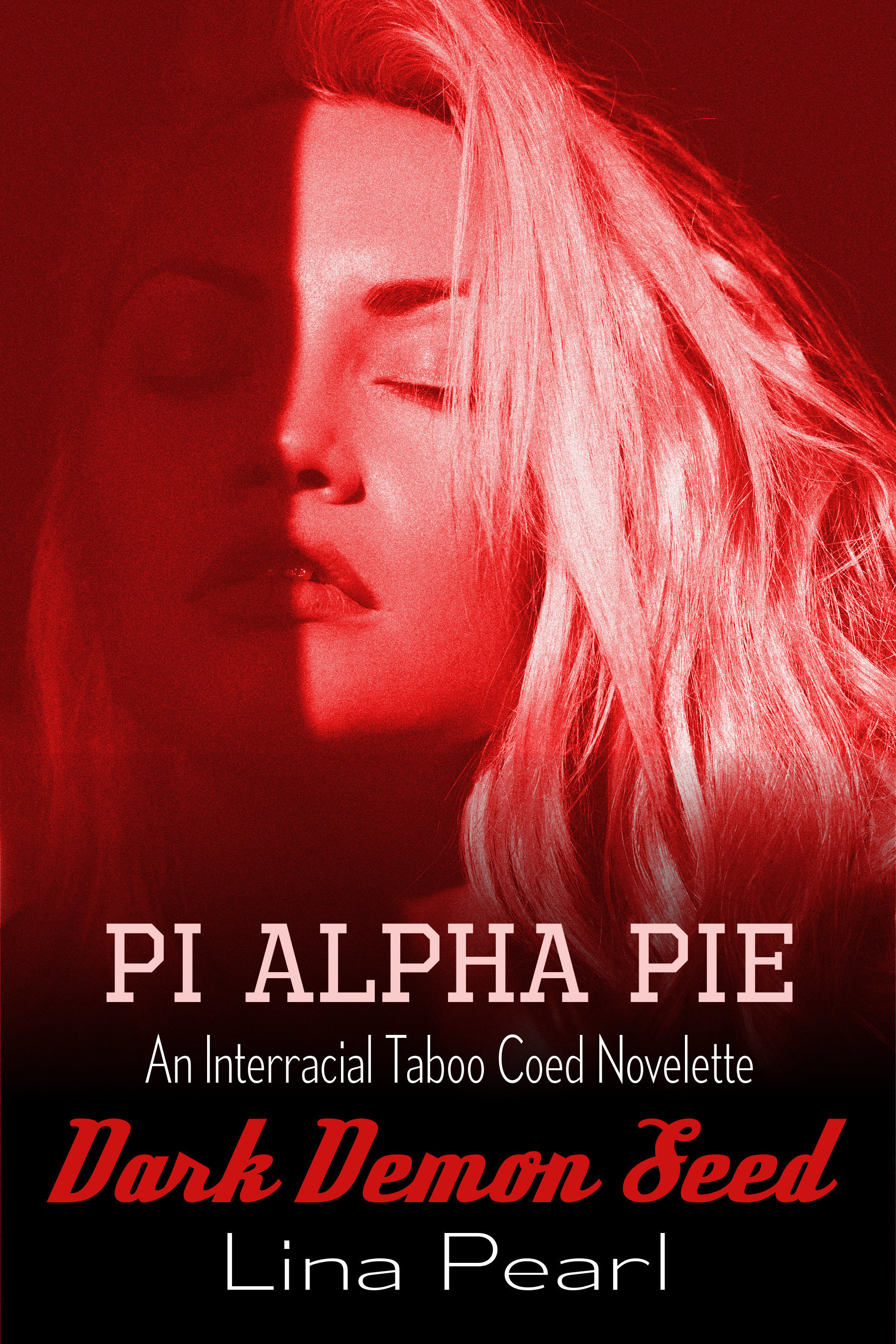 Dark Demon Seed: An Interracial Taboo Coed Novelette (Pi Alpha Pie #3)  by  Lina Pearl