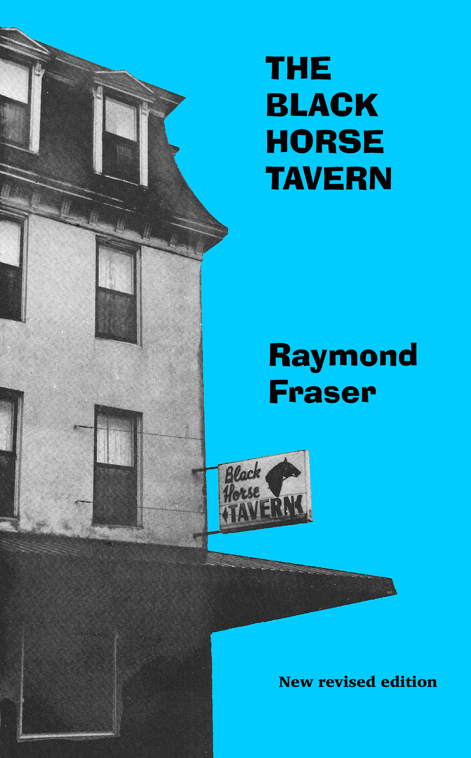 The Black Horse Tavern  by  Raymond Fraser