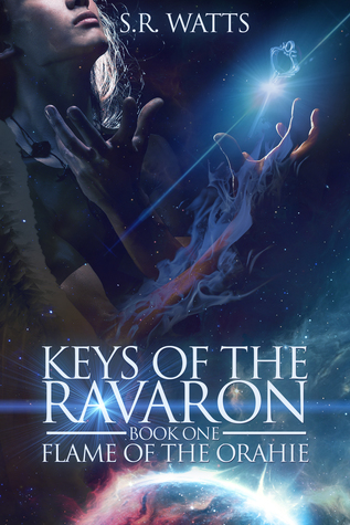 Keys of the Ravaron: Flame of the Orahie (Volume 1) S R Watts