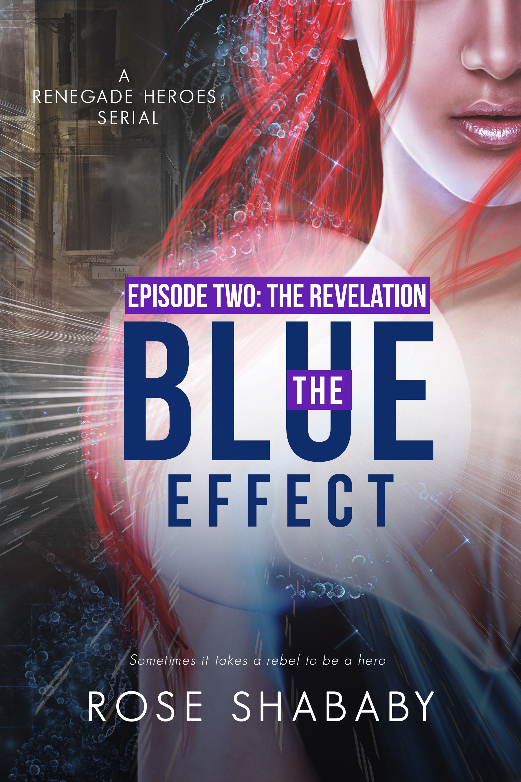 The Revelation (The Blue Effect #2) Rose Shababy
