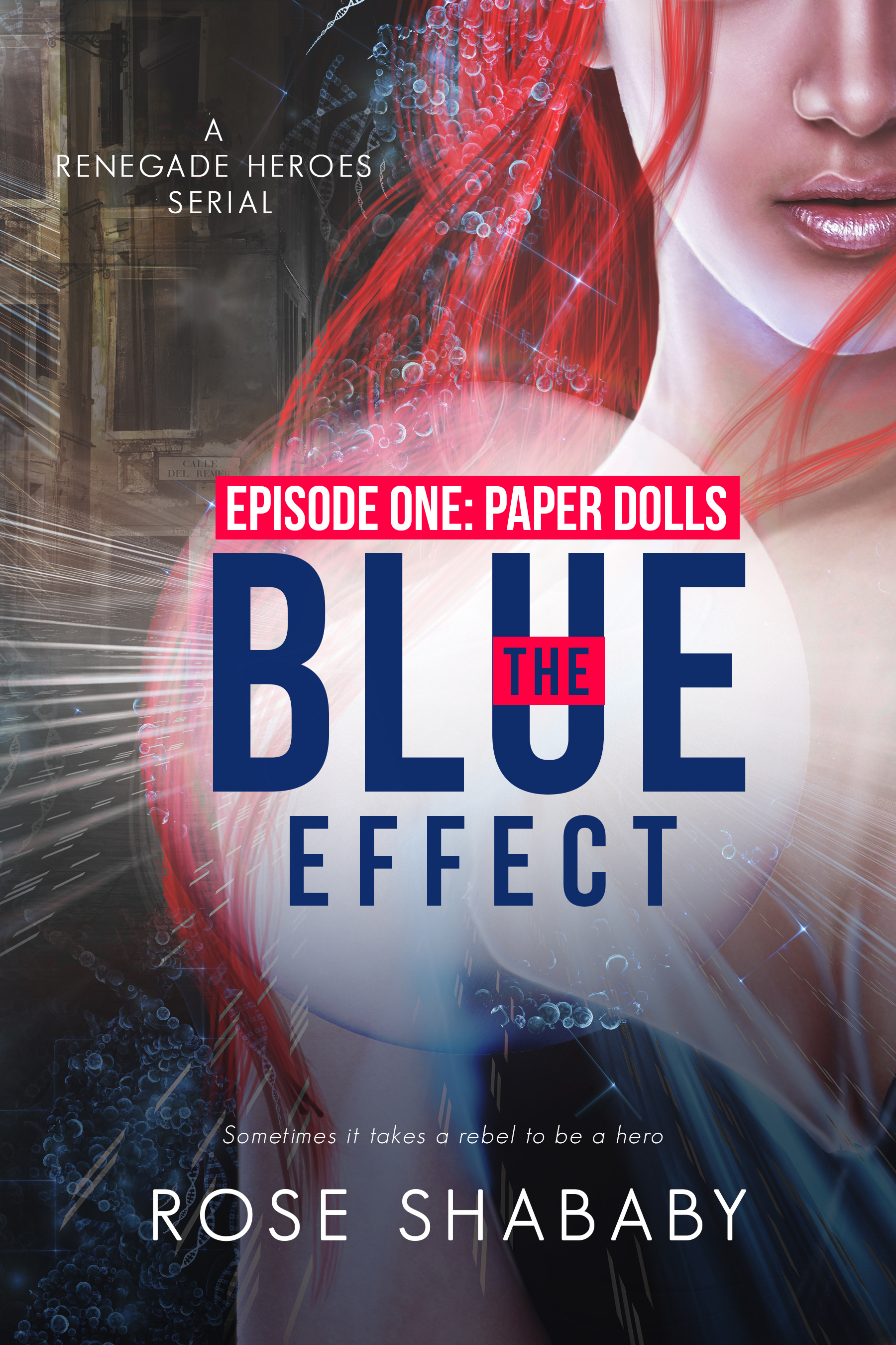 The Blue Effect, Episode One: Paper Dolls Rose Shababy