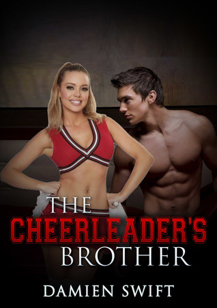 The Cheerleaders Brother  by  Damien Swift