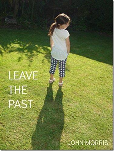 Leave the Past John Morris