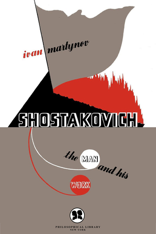 Shostakovich: The Man and His Work Ivan Martynov