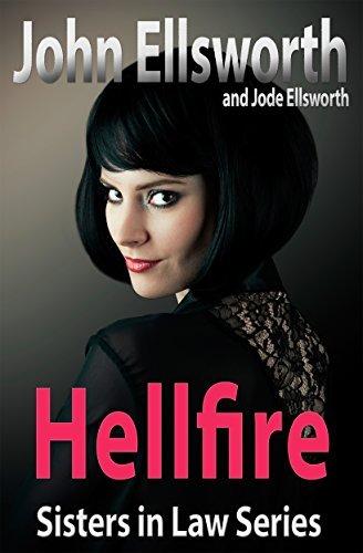 Hellfire (Sisters In Law #2)  by  John Ellsworth