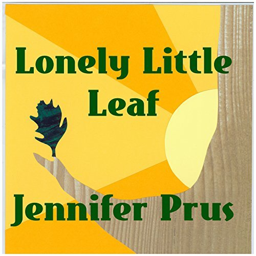 Lonely Little Leaf Jennifer Prus