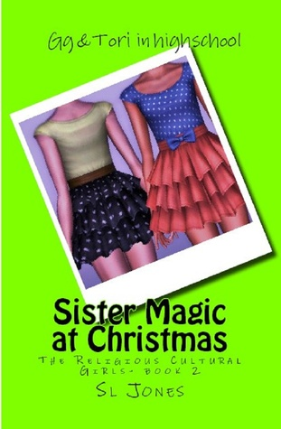 The Religious Cultural Girls: Sister Magic at Christmas  by  Sl Jones