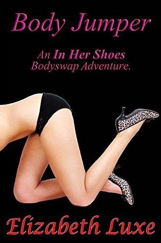 Body Jumper: An In Her Shoes Bodyswap Adventure Elizabeth Luxe