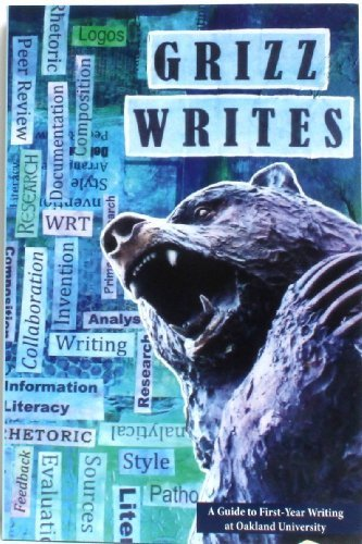 Grizz Writes A Guide to First-Year Writing at Oakland University WRT 102 150 160 Oakland University