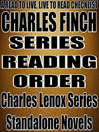 CHARLES FINCH: SERIES READING ORDER: A READ TO LIVE, LIVE TO READ CHECKLIST [Charles Lenox Series]  by  Rita Bookman